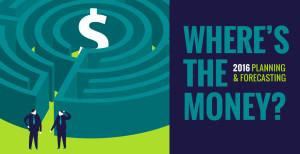 Wheres the Money: 2016 Planning & Forecasting